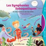 Les symphonies subaquatiques, conte musical engagé
